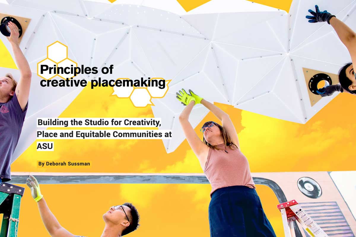 Principles of Creative Placemaking (text) with students building installation